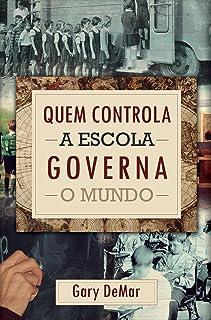 Quem Controla a Escola Governa o Mundo (Português)