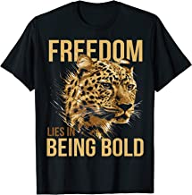 Leopard - Freedom Lies In Being Bold T-shirt