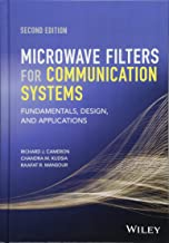 Microwave Filters for Communication Systems: Fundamentals, Design, and Applications: Richard J. Cameron, Chandra M. Kudsia, Raafat R. Mansour