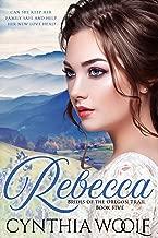Rebecca (Brides of the Oregon Trail Book 5)