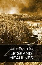 Le Grand Meaulnes (Edition Intégrale - Version Entièrement Illustrée) (French Edition)