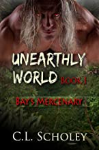 Bay's Mercenary (Unearthly World Book 1)