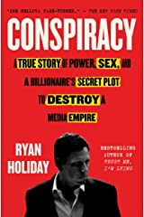 Conspiracy: Peter Thiel, Hulk Hogan, Gawker, and the Anatomy of Intrigue Kindle Edition