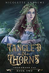 Tangled in Thorns (Thornwood Fae Book 2) Kindle Edition