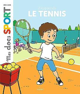 J'apprends le tennis: Ma première année de tennis (Mes docs sport) (French Edition)