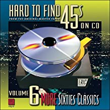 Hard to Find 45s on Volume 6: More Sixties Classics
