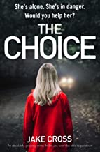 The Choice: An absolutely gripping crime thriller you won't be able to put down (English Edition)