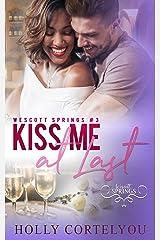 Kiss Me at Last: Wescott Springs Romance #3 Kindle Edition
