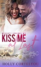 Kiss Me at Last: Wescott Springs Romance #3