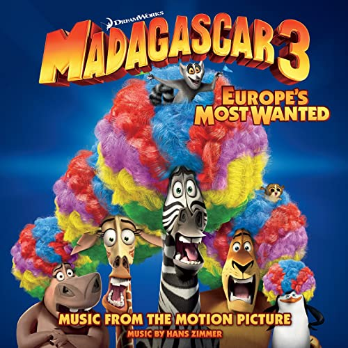 Madagascar 3: Europes Most Wanted (Music From The Motion Picture ...