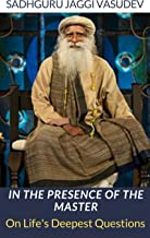 In the Presence of the Master: On Life's Deepest Questions