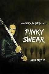 Pinky Swear : (An Ashley Parker story) Kindle Edition