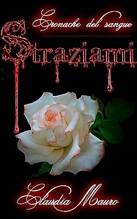 Straziami (Cronache del Sangue Vol. 1)