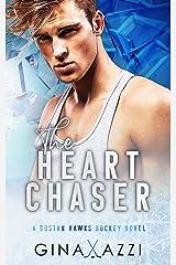 The Heart Chaser: A Hockey Romance (Boston Hawks Hockey) Kindle Edition