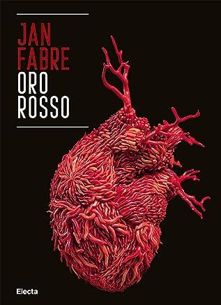 Jan Fabre. Oro rosso. Catalogo della mostra (Napoli, 29 marzo-30 settembre 2019). Ediz. italiana e inglese