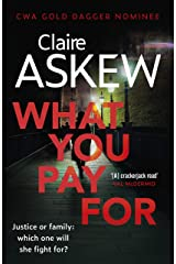 What You Pay For: Shortlisted for McIlvanney and CWA Awards (DI Birch) Kindle Edition