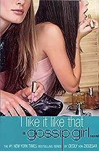 Gossip Girl #5: I Like It Like That: A Gossip Girl Novel