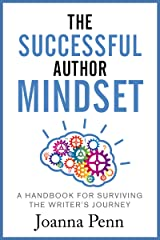 The Successful Author Mindset: A Handbook for Surviving the Writer's Journey (Books for Writers 4) Kindle Edition