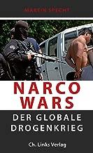 Narco Wars: Der globale Drogenkrieg (Politik & Zeitgeschichte) (German Edition)