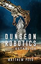 Dungeon Robotics (Book 1): Establish