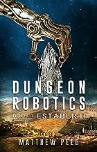 Dungeon Robotics (Book 1): Establish (English Edition)