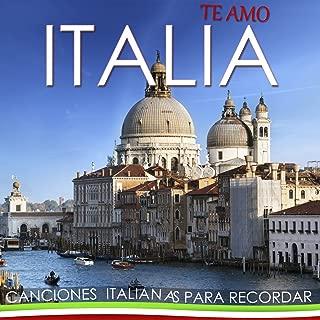 Te Amo Italia, Canciones Italianas para Recordar