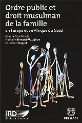 Ordre public et droit musulman de la famille: En Europe et en Afrique du Nord Broché