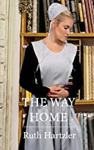 The Way Home: Amish Christian Romance (The Amish Millers Get Married Book 1)
