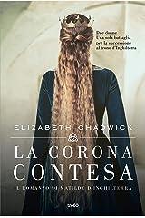 La corona contesa: Il romanzo di Matilde d'Inghilterra Formato Kindle