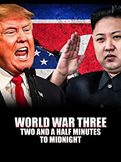 World War Three: Two and a Half Minutes to Midnight