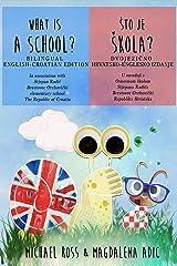What Is A School?: Bilingual English - Croatian (Arnie & Mia Book 4) Kindle Edition