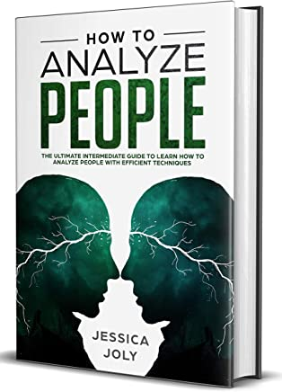 How to Analyze People  : The Ultimate Intermediate Guide to Learn How to Analyze People with Efficient Techniques (English Edition)