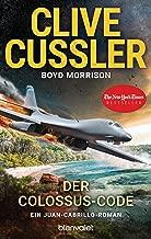 Der Colossus-Code: Ein Juan-Cabrillo-Roman (Die Juan-Cabrillo-Abenteuer 13) (German Edition)