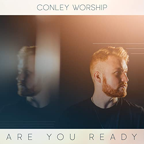 Conley Worship - Are You Ready 2019