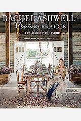 Rachel Ashwell Couture Prairie: and flea market treasures Hardcover