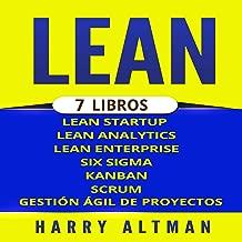 LEAN: 7 Libros - Lean Startup, Lean Analytics, Lean Enterprise, Six Sigma, Gestión Ágil de Proyectos, Kanban, Scrum (Spanish edition)