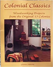 Colonial Classics: Woodworking Projects from the Original 13 Colonies
