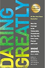 Daring Greatly: How the Courage to Be Vulnerable Transforms the Way We Live, Love, Parent, and Lead (English Edition) eBook Kindle