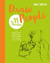 Draw People in 15 Minutes: Amaze your friends with your drawing skills (Draw in 15 Minutes) (English Edition)
