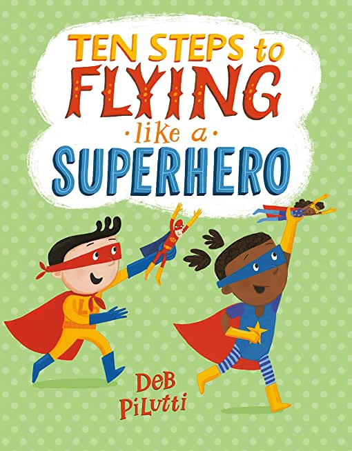 Ten Steps to Flying Like a Superhero (English Edition)