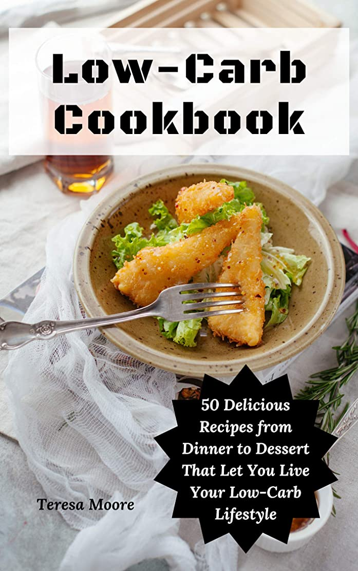 Low-Carb Cookbook:  50 Delicious Recipes from Dinner to Dessert That Let You Live Your Low-Carb Lifestyle (English Edition)