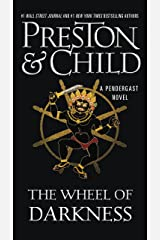 The Wheel of Darkness (Pendergast Book 8) Kindle Edition