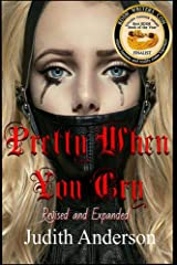 Pretty When You Cry: Revised and Expanded Edition Kindle Edition
