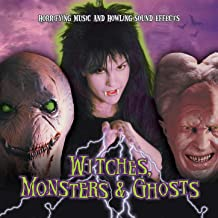 Witches, Monsters & Ghosts: Horrifying Halloween Music & Howling Sound Effects