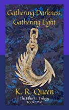 Gathering Darkness, Gathering Light (Ethereal Book 2)