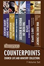 Counterpoints Church Life and Ministry Collection: 7-Volume Set: Resources for Understanding Controversial Issues in Church Life
