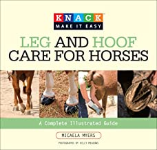 Knack Leg and Hoof Care for Horses: A Complete Illustrated Guide (Knack: Make It Easy) (English Edition)
