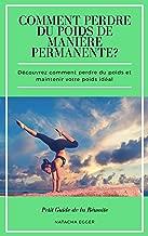 Petit Guide Reussite COMMENT PERDRE POIDS MANIERE PERMANENTE   Decouvrez comment perdre poids maintenir votre poids ideal