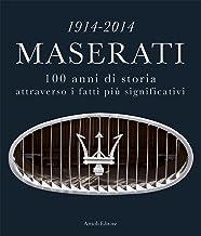 1914-2014 Maserati. 100 anni di storia attraverso i fatti più significativi (Motori) (Italian Edition)