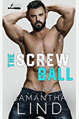 The Screw Ball (Indianapolis Lightning Book 3) Kindle Edition